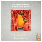 Heston from Waitrose Hidden Orange Christmas Pudding